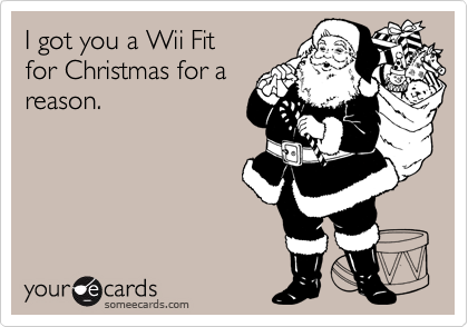 I got you a Wii Fit