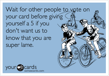 Wait for other people to vote on