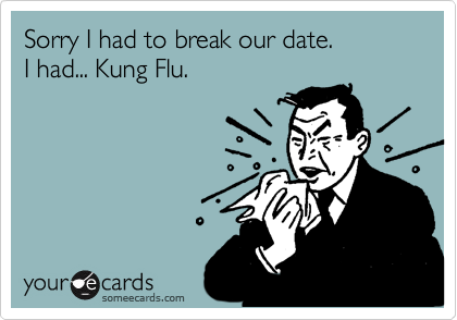 Sorry I had to break our date.