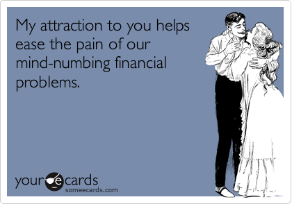 My attraction to you helps