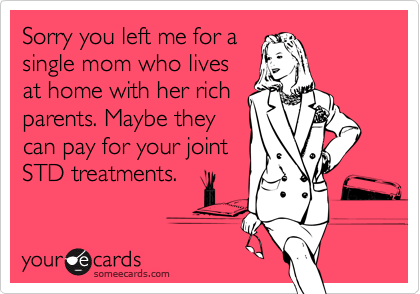 Sorry you left me for a