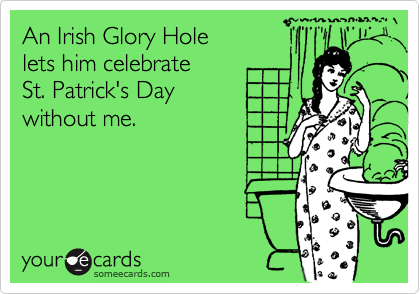 An Irish Glory Hole