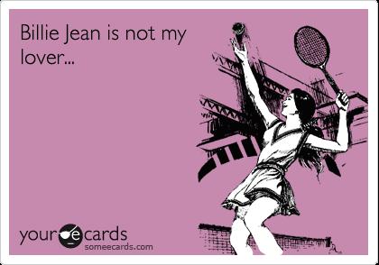 Billie Jean is not my lover...