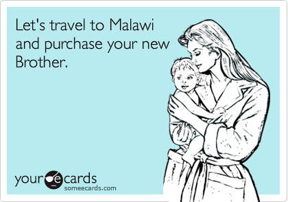 Let's travel to Malawiand purchase your newBrother.