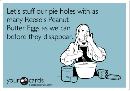 Let's stuff our pie holes with as many Reese's Peanut