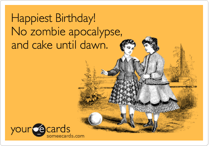 Happiest Birthday!  