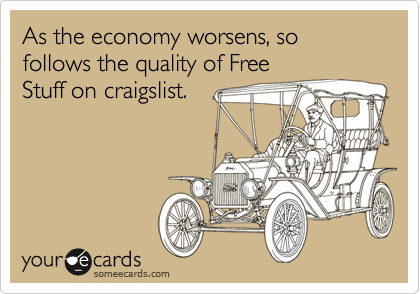 As the economy worsens, so follows the quality of FreeStuff on craigslist.