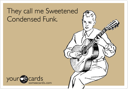 They call me Sweetened