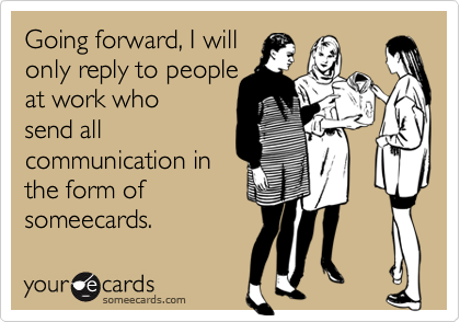Going forward, I will