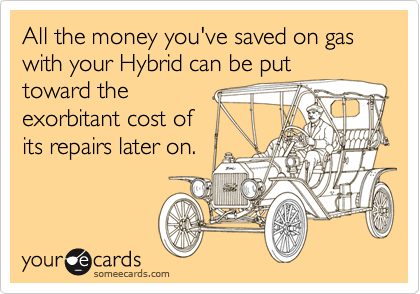 All the money you've saved on gas with your Hybrid can be put