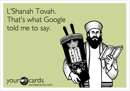 L'Shanah Tovah.  