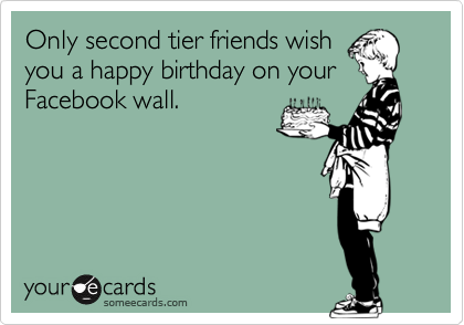 Only second tier friends wish