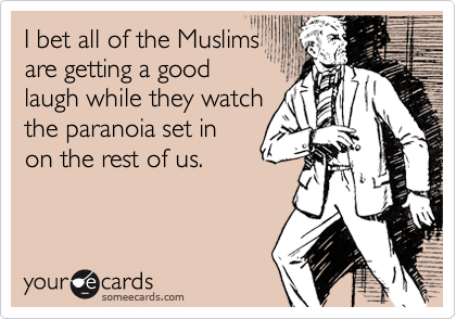 I bet all of the Muslims