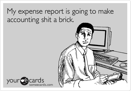 expense report funny. My expense report is going