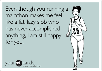 Even though you running a