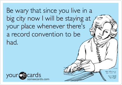 Be wary that since you live in a