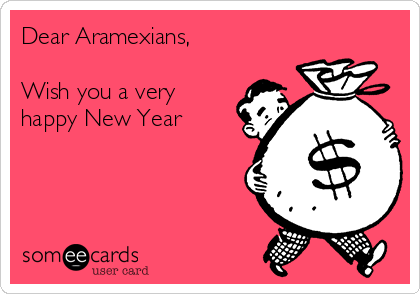 Dear Aramexians,  Wish you a very happy New Year