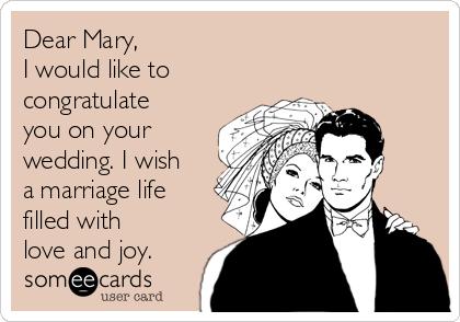 dear mary i would like to congratulate you on your wedding i wish