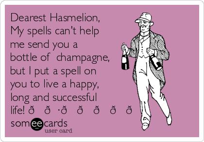 dearest hasmelion my spells can t help me send you a bottle of