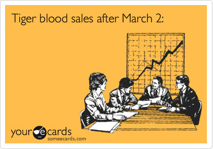Tiger blood sales after March 2: