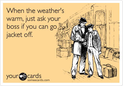 When the weather's