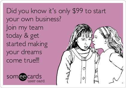 Did you know its only 99 to start your own business join my team did you know its only 99 to start your own business join my team today colourmoves