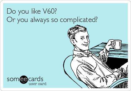 Do you like V60? Or you always so complicated?