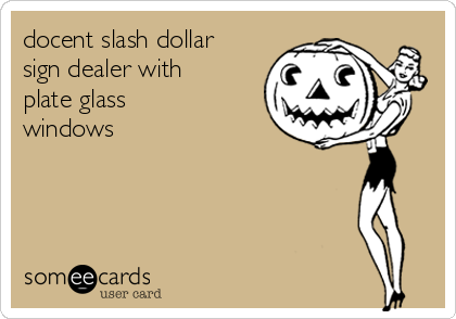 docent slash dollar sign dealer with plate glass windows