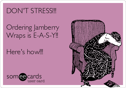 DON'T STRESS!!!  Ordering Jamberry Wraps is E-A-S-Y!!  Here's how!!!