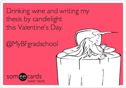 Drinking wine and writing my thesis by candlelight this Valentine's Day.  @MyBFgradschool