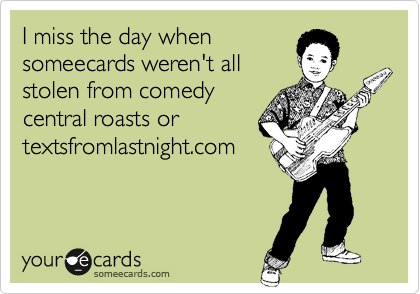I miss the day when