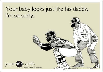 Your baby looks just like his daddy. I'm so sorry.