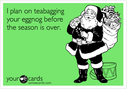 I plan on teabagging