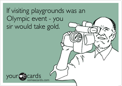 If visiting playgrounds was an Olympic event - yousir would take gold.