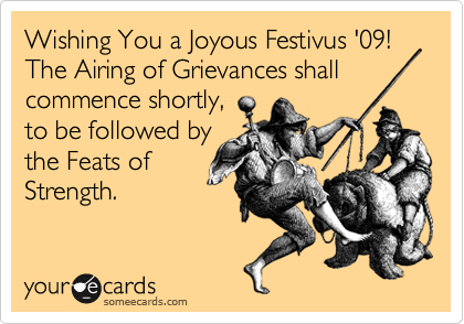 Wishing You a Joyous Festivus '09!