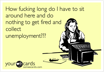 How fucking long do I have to sit around here and do