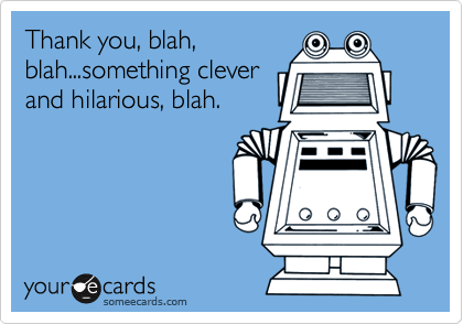 Thank you, blah,