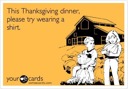 This Thanksgiving dinner, 