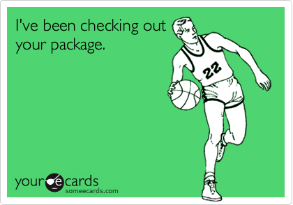 I've been checking outyour package.