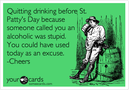 Quitting drinking before St.