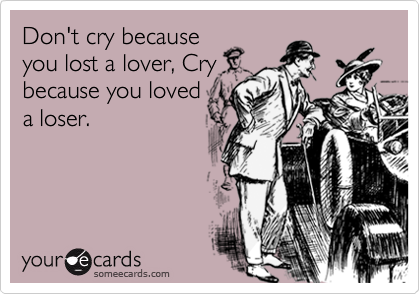 Don't cry because