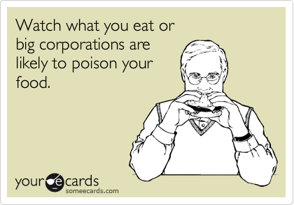Watch what you eat or 