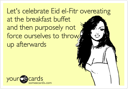 Let's celebrate Eid el-Fitr overeating at the breakfast buffet