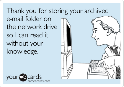 Thank you for storing your archived e-mail folder on