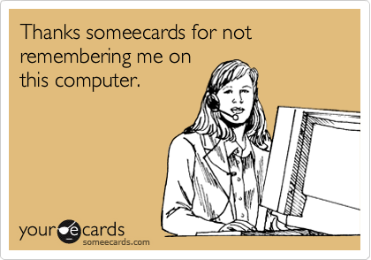 Thanks someecards for not remembering me on