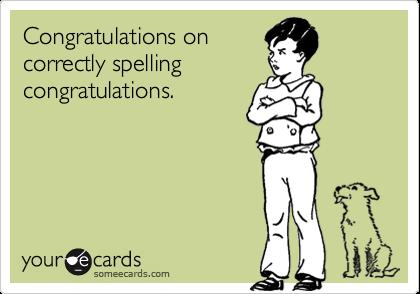 Congratulations oncorrectly spellingcongratulations.