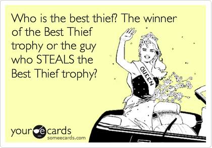Who is the best thief? The winner of the Best Thief