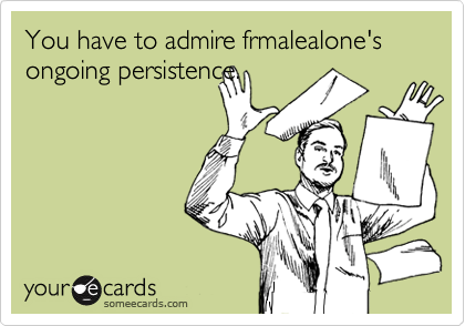 You have to admire frmalealone's