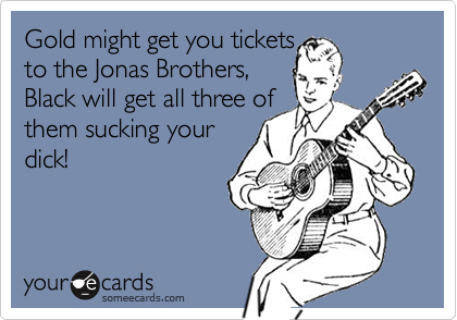 Gold might get you tickets 