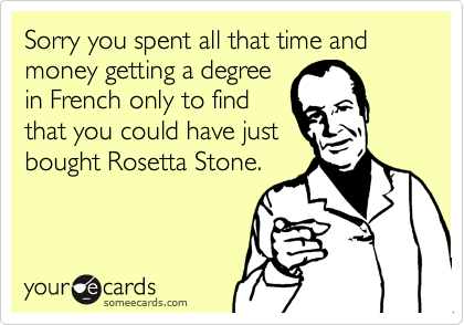 Sorry you spent all that time and money getting a degree